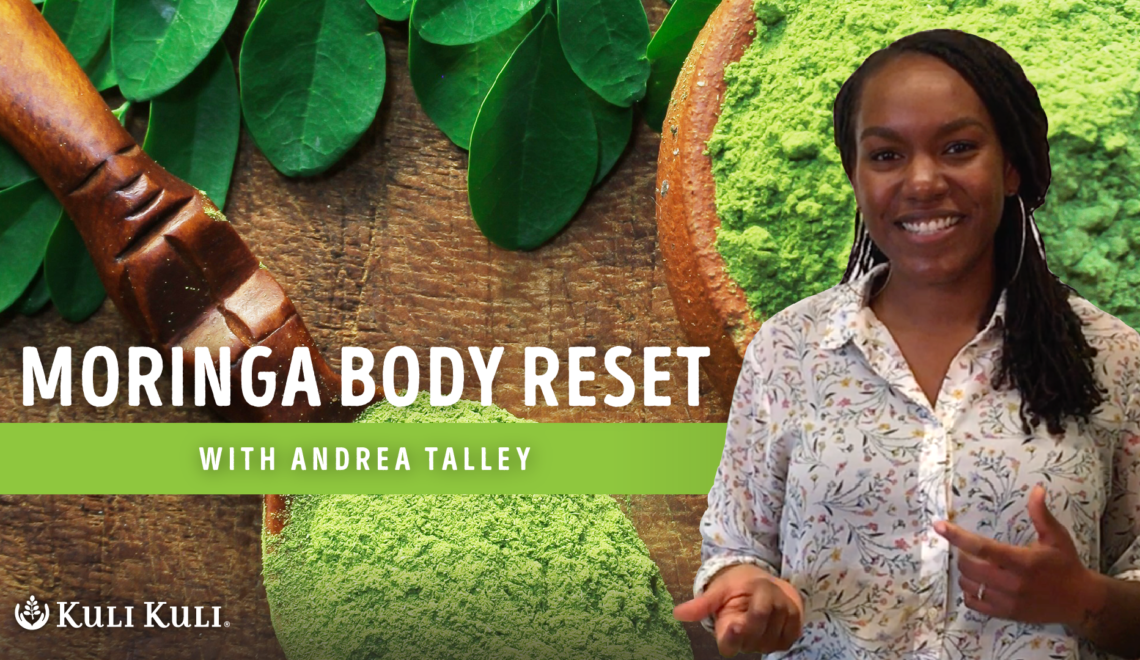 Moringa Body Reset with Andrea Talley
